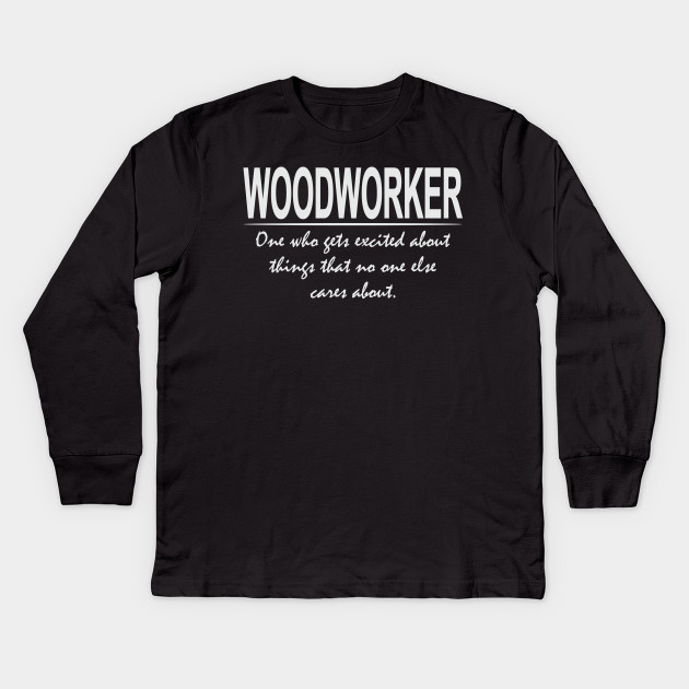 Funny Woodworker Definition Cool Woodworking Gifts Woodworker