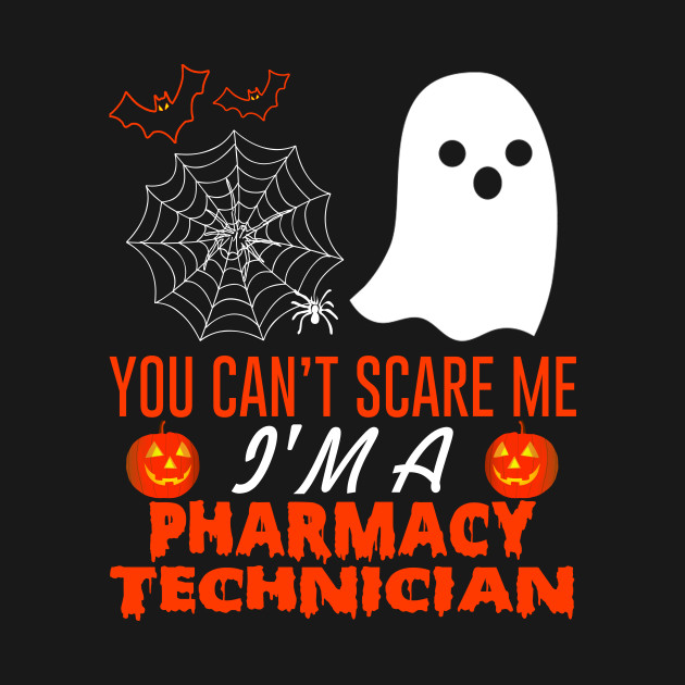 You Can't Scare Me I'm A Pharmacy Technician