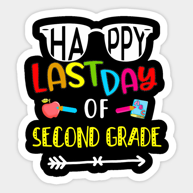 Happy Last Day of 2nd Grade Gift Teacher Student - 2nd Grade ...
