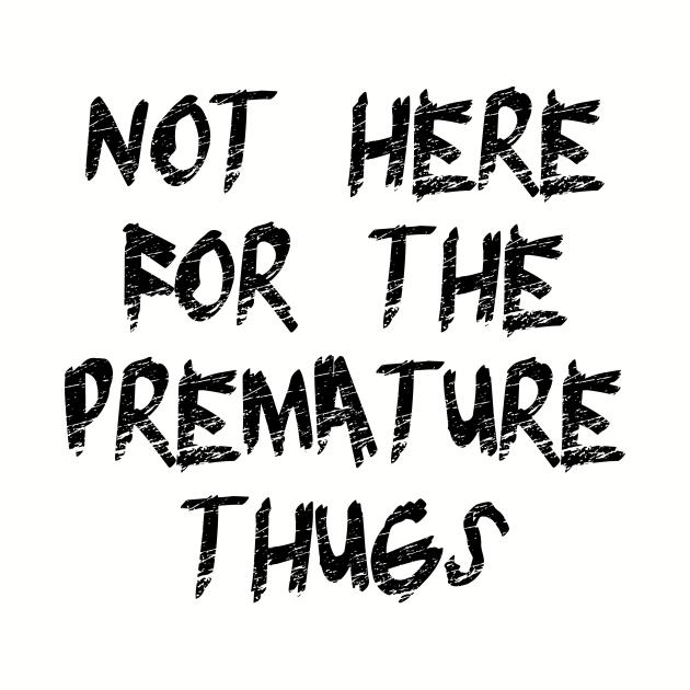 premature thugs pocket