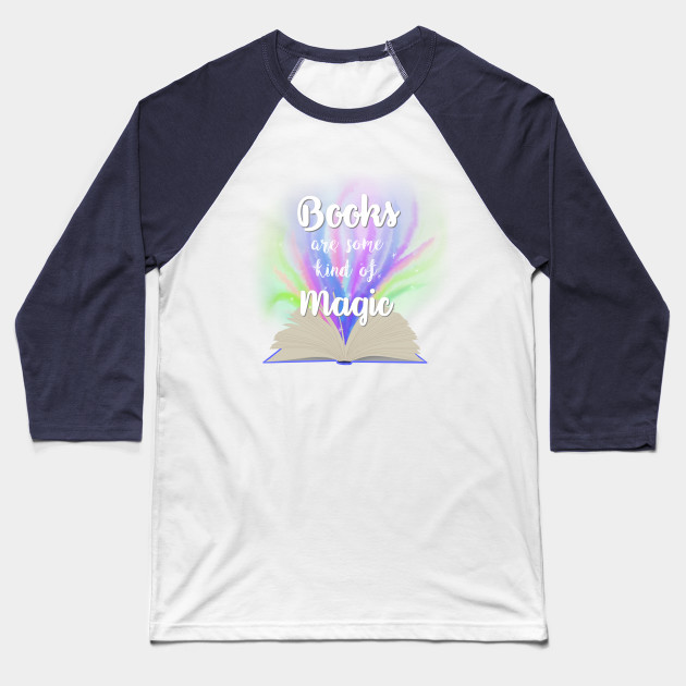 Books are some kind of magic Baseball T-Shirt