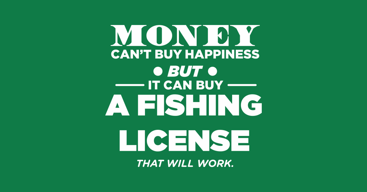 Money can 39 t buy happiness but it can buy a fishing license for Buy ohio fishing license online