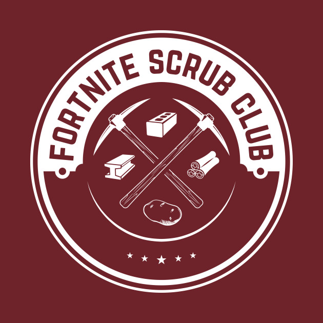 FORTNITE SCRUB CLUB -
