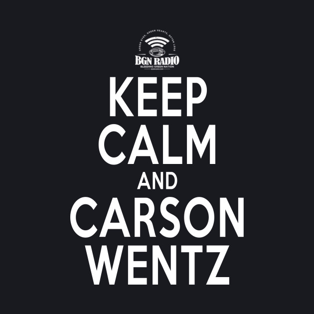 Keep Calm and Carson Wentz
