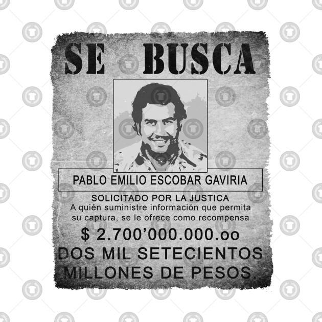 1d77757a0 Narcos - Wanted: Pablo Escobar - Pablo Escobar - T-Shirt | TeePublic