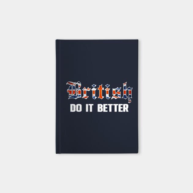 British do it better. UK