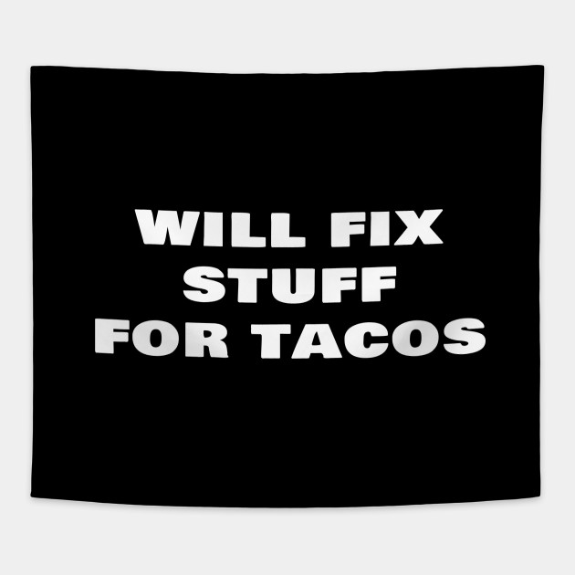 9d51f7601 Will Fix Stuff For Tacos Funny Janitor Custodian - Janitor ...