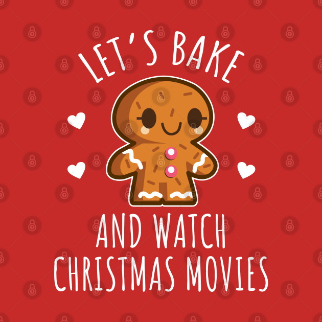Let's Bake And Watch Christmas Movies