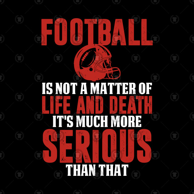 Funny Football Is Serious