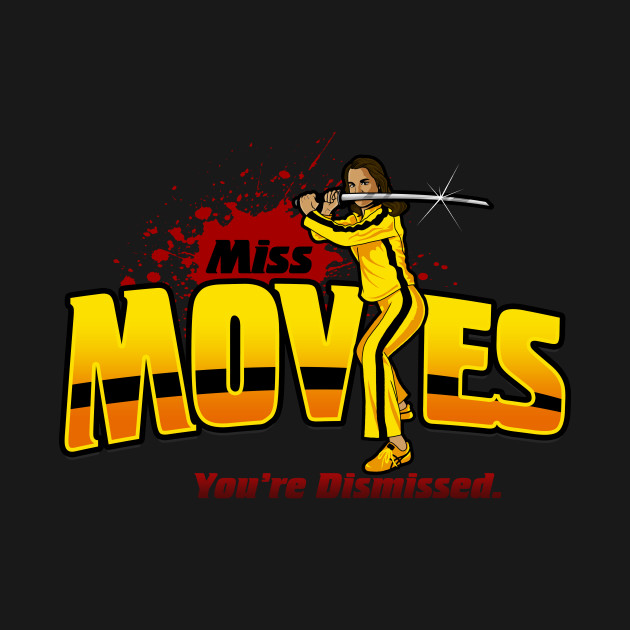 Miss Movies You're Dismissed