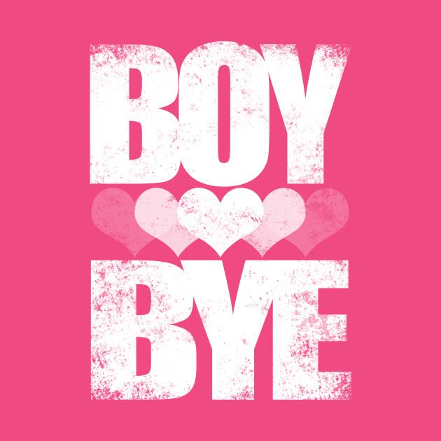 BOY BYE (White Version)