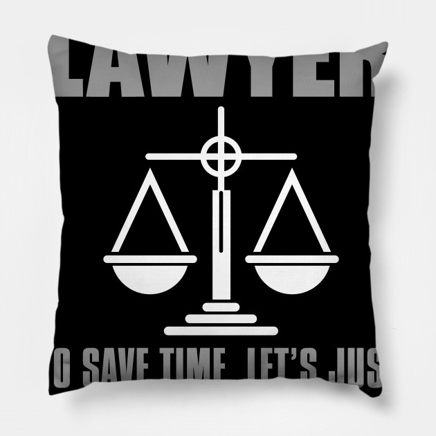 I'm A Lawyer, To Save Time, Let's Just Assume That I Am Never Wrong!