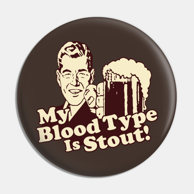 My Blood Type is Stout