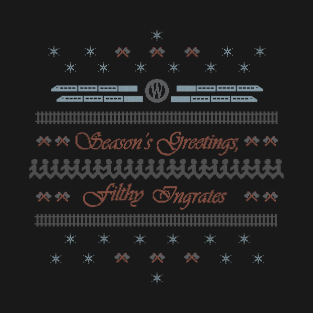 Season's Greetings, Filthy Ingrates t-shirts