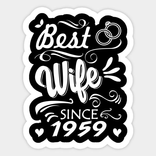 Best Wife Since 1959. 60th Wedding