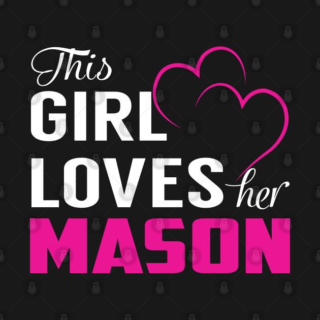 This Girl Loves Her MASON
