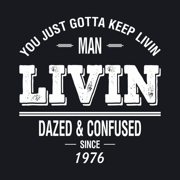 Dazed and Confused - LIVIN
