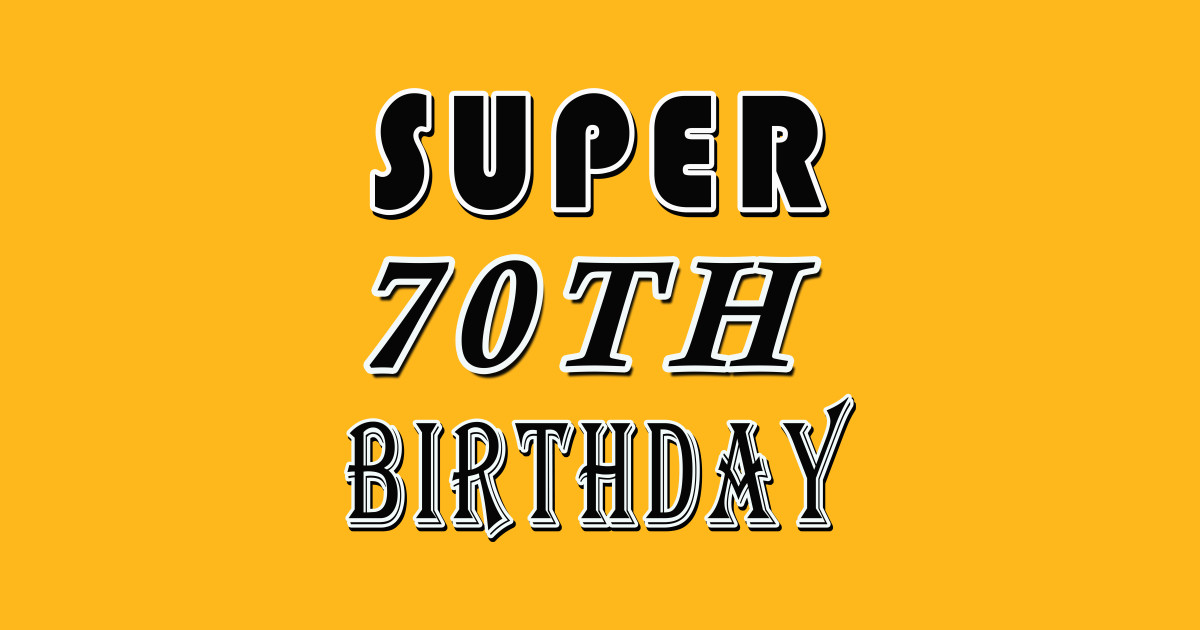 Super 70TH Birthday 70 Years Old Gift T Shirt