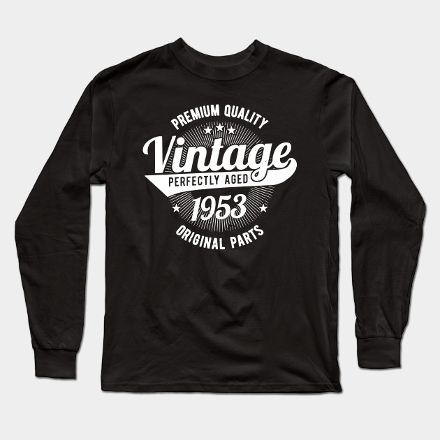 Premium Quality Vintage Est 1953 T Shirt 65 Years Old 65th Birthday Shirts Long Sleeve