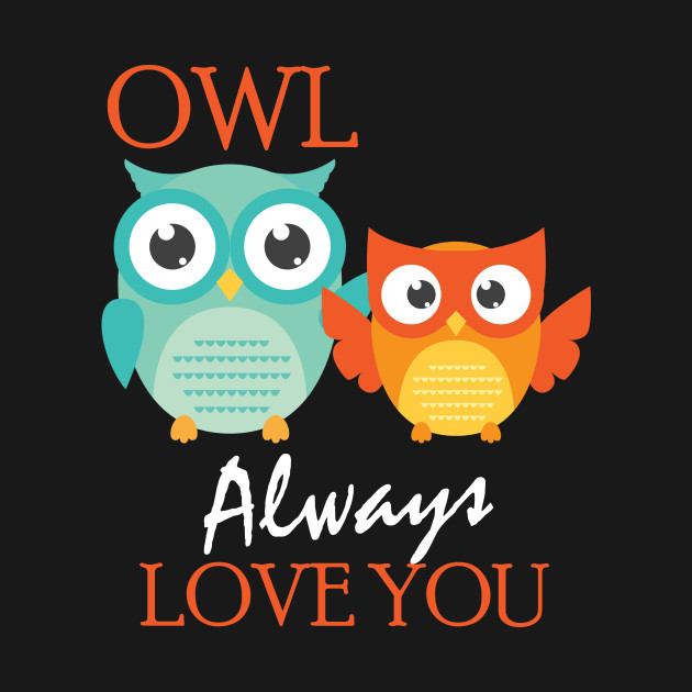 Cute Owl Always Love You Valentine S Day Owl Always Love You