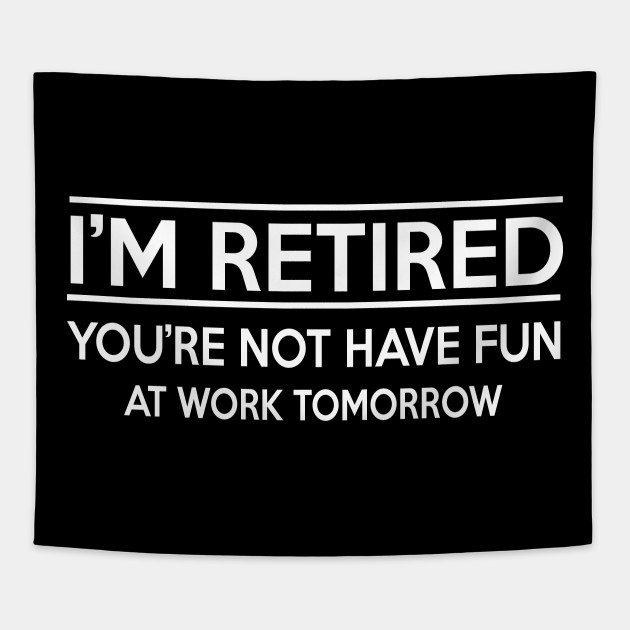 Gifts for Retirement - Funny sayings shirt T-Shirt
