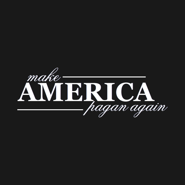 Make America Pagan Again