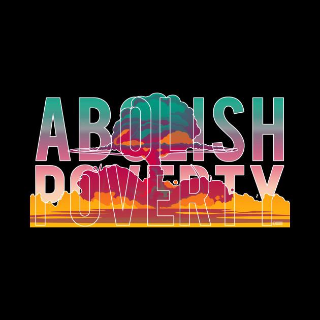 ABOLISH POVERTY (Atomic Bomb Series #2)