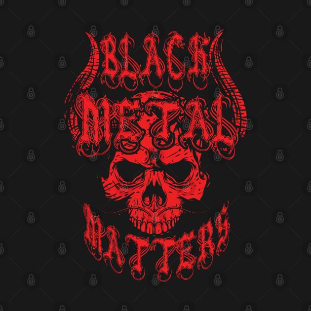 Black Metal Matters Metalcore Heavy Metal Hard Rock Music ...