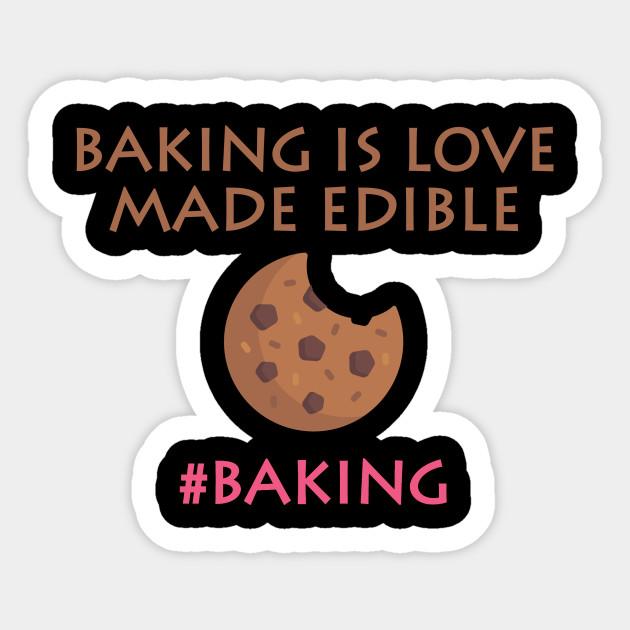 723e07bd8 Baking Is Love Made Edible Baker Of Desserts Humor - Baking Humor ...