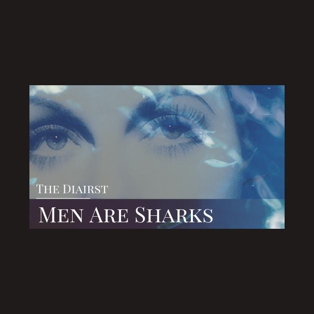 Diarist T1 Men Are Sharks