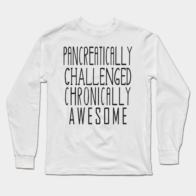 7f80c7591 Funny Diabetic Type 1 Diabetes Funny awesome T-Shirts Long Sleeve T-Shirt