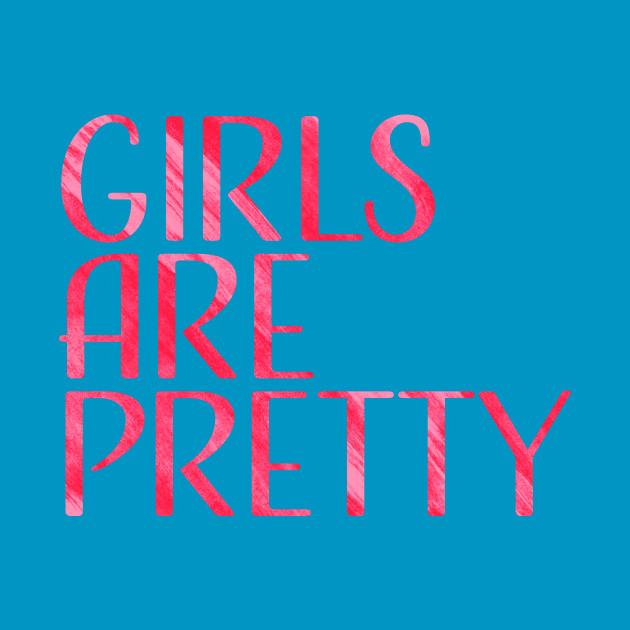 Girls are pretty
