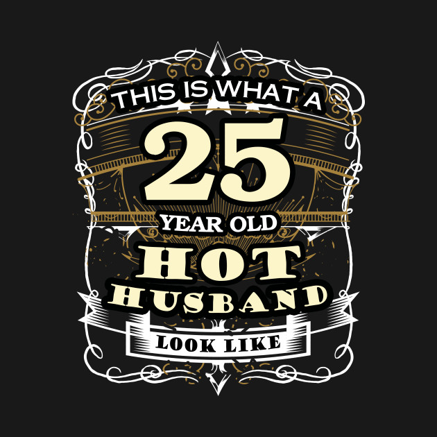 T Shirt For Husband Men 25 Year Old Birthday Gifts