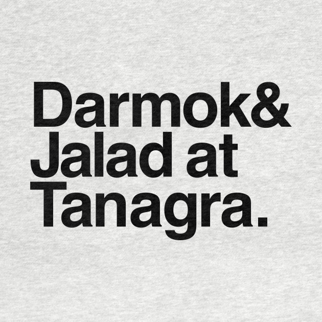Darmok and Jalad at Tanagra.