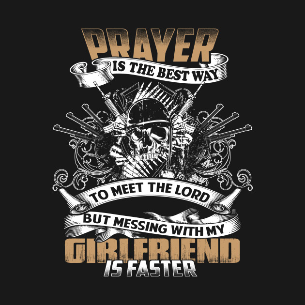 Prayer Is The Best Way To Meet The Lord My Girlfriend
