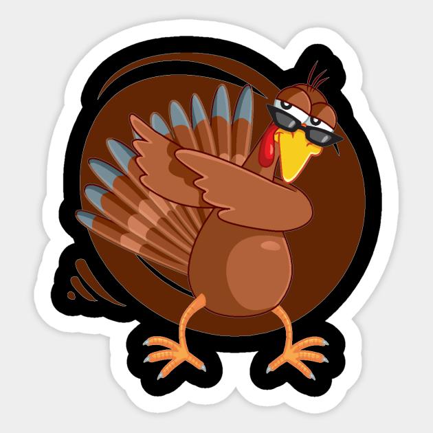 Happy Thanksgiving Turkey Day Funny Gift Thanksgiving Turkey Sticker Teepublic