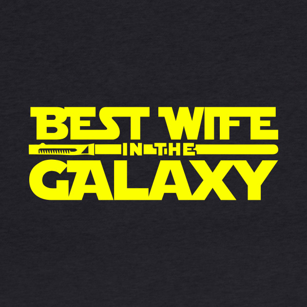 Best wife of the Galaxy