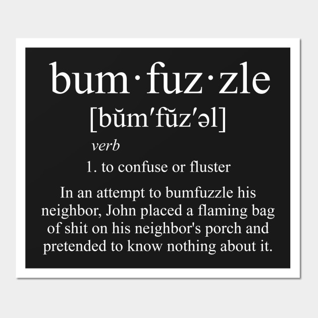 Bumfuzzle Definition