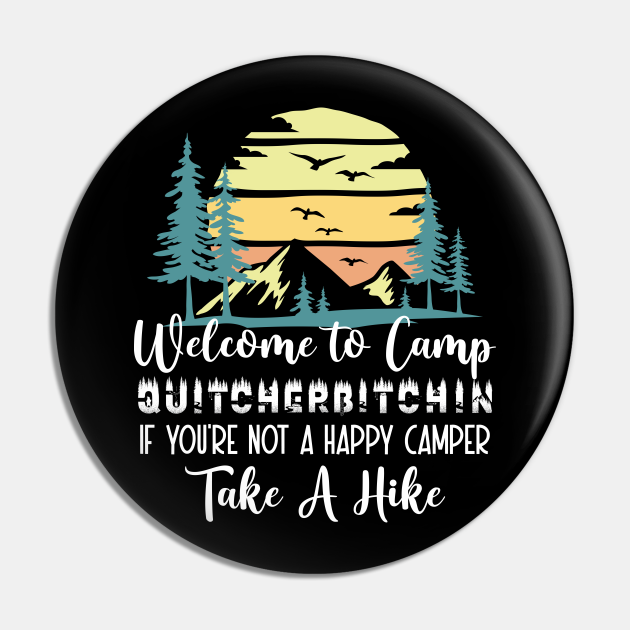 Welcome to Camp Quitcherbitchin Camping