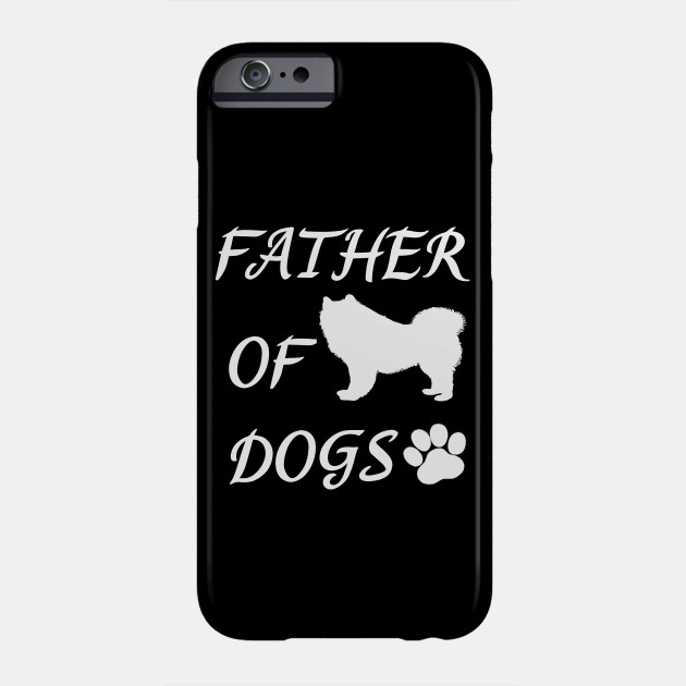 Father of Dogs - Samoyed Phone Case