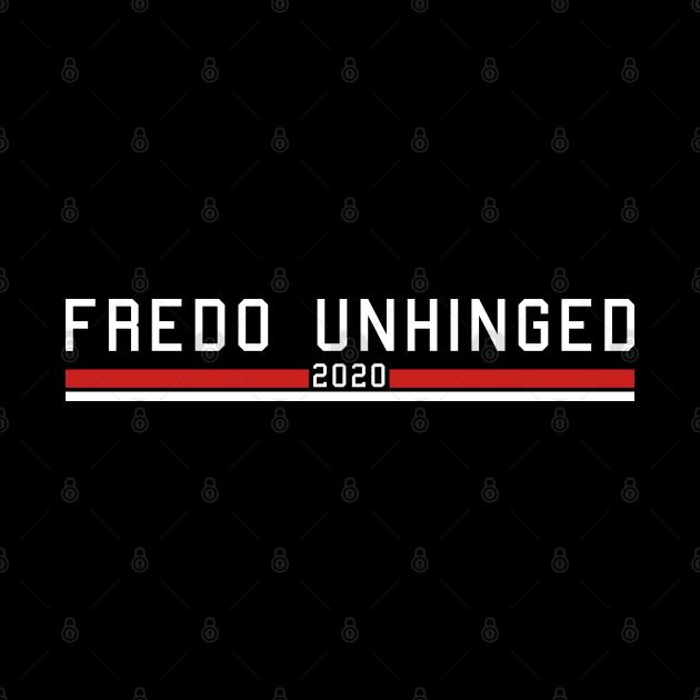 Fredo Unhinged 2020
