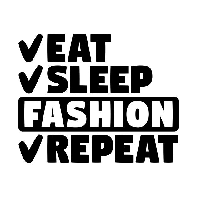 Eat, sleep, fashion, repeat
