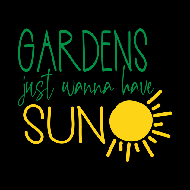 Gardens Just Wanna Have Sun Gardener