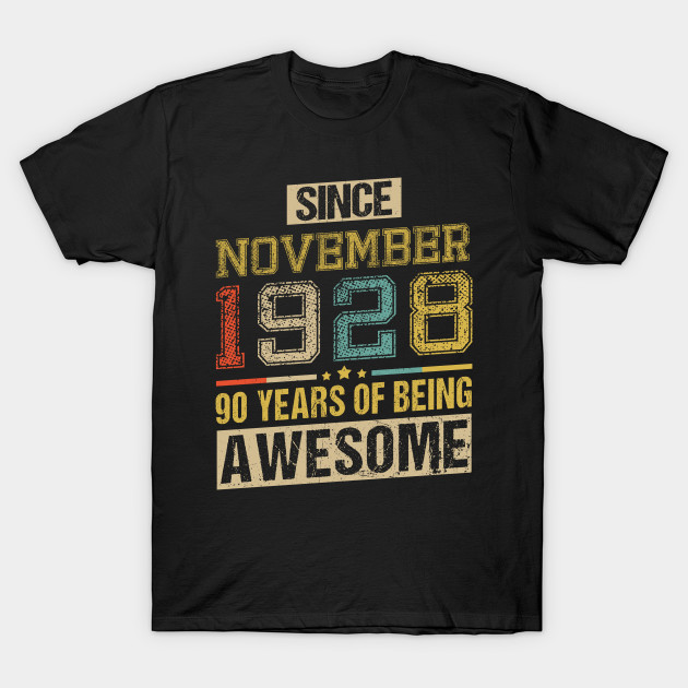 Awesome Since November 1928 90 Years Birthday Gift T Shirt