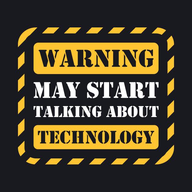Warning may start talking about technology
