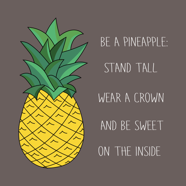 175eb179988a Be A Pineapple - Quote - T-Shirt   TeePublic