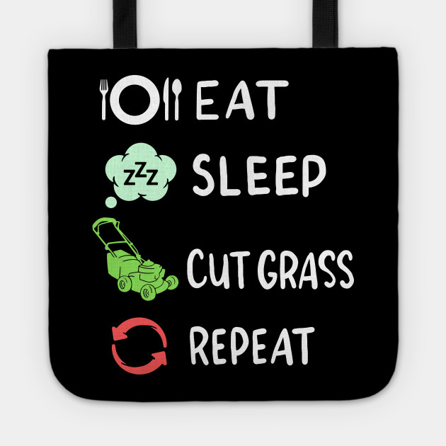 Eat Sleep Cut Grass Repeat - Funny Gardener