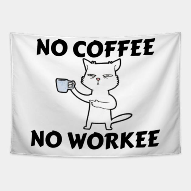 No Coffee No Workee Funny cat Men Women's humor saying