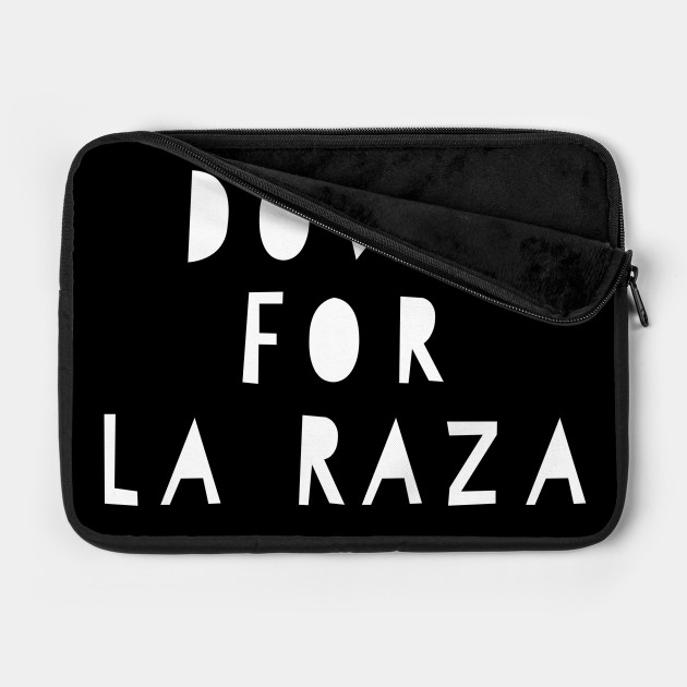 Down for La Raza