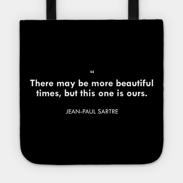 Jean Paul Sartre Quote Shirt Sartre Shirt Jean Paul Sartre Jean Paul Sartre Sartre J P Sartre Quote About Life Beautiful Quotes Ours